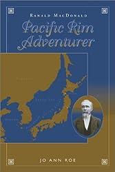 Ranald MacDonald: Pacific Rim Adventurer