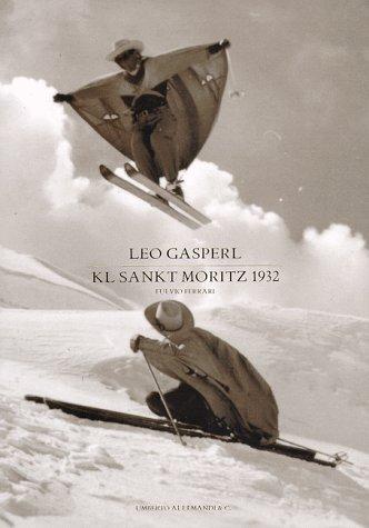 Leo Gasperl. KL Sankt Moritz 1932 (La fotografia) por Fulvio Ferrari