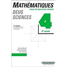 MATHEMATIQUES. Tome 4, 2ème année, Cours et exercices résolus, 2ème édition
