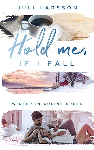Hold me, if I fall: Winter in Colins Creek von [Larsson, Juli]