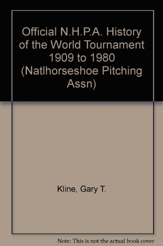 Official N.H.P.A. History of the World Tournament 1909 to 1980 (Natlhorseshoe Pitching Assn)
