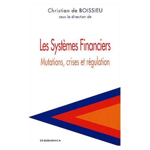 Les Systèmes Financiers : Mutations, crises et régulation