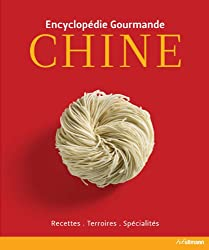 Culinaria Chine - La cuisine, le terroir, les hommes