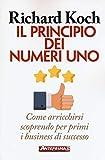 Il principio dei numeri uno. Come arricchirsi scoprendo per primi business di successo