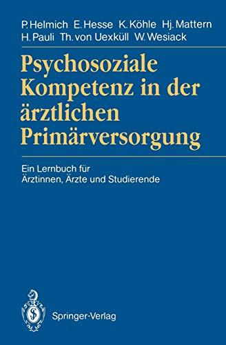 Psychosoziale Kompetenz in der Ärztlichen Primärversorgung: Ein Lernbuch für Ärztinnen, Ärzte und Studierende (German Edition)