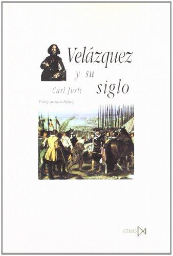 Velázquez y su siglo (Fundamentos) por Karl Justi
