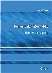 Democrazia (in)evitabile: Lezioni dal mondo post-sovietico (Alfaomega)
