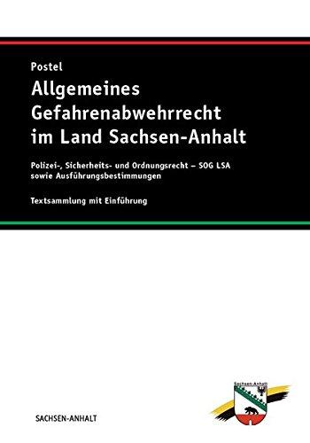 Allgemeines Gefahrenabwehrrecht im Land Sachsen-Anhalt: Textsammlung mit Einführung