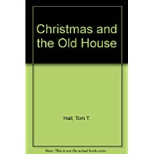 Christmas and the Old House