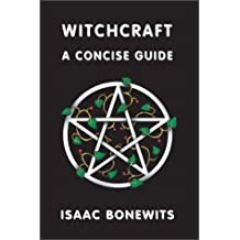 Witchcraft: A Concise Guide or Which Witch Is Which?