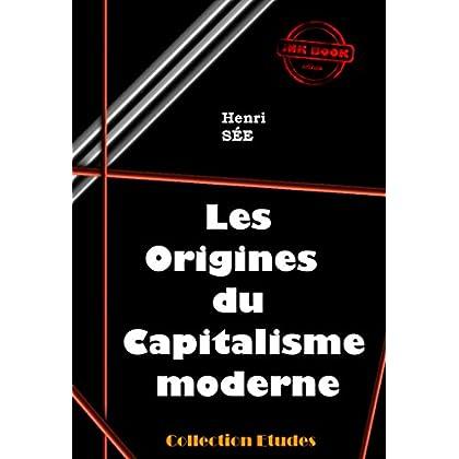 Les origines du capitalisme moderne: édition intégrale (Economie)