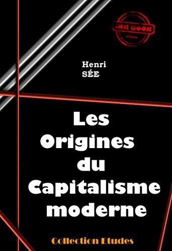 Les origines du capitalisme moderne: édition intégrale (Economie) par Henri Sée