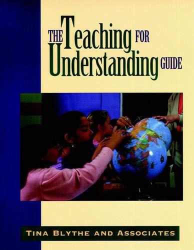 The Teaching for Understanding Guide (Jossey Bass Education Series) por Tina Blythe