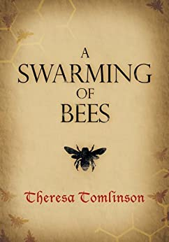 A Swarming of Bees by [Tomlinson, Theresa]