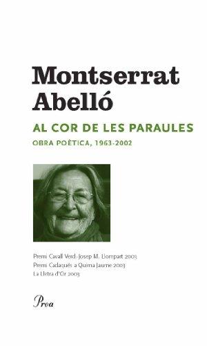 Al cor de les paraules: Obra poètica 1963-2002 (OMN SG) por Montserrat Abelló