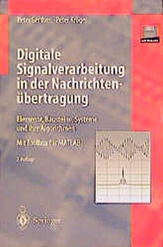 Digitale Signalverarbeitung in der Nachrichtenübertragung: Elemente, Bausteine, Systeme Und Ihre Algorithmen (German Edition)