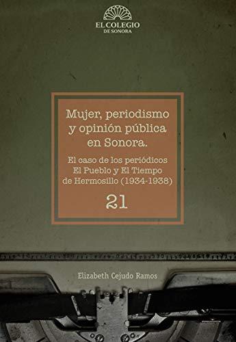 Mujer, periodismo y opinión pública en Sonora (cuadernos cuarto creciente) por Elizabeth Cejudo