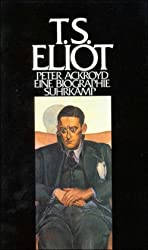 T. S. Eliot: Eine Biographie