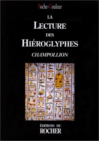 LA LECTURE DES HIEROGLYPHES. Jean-François Champollion par Trois-Continents