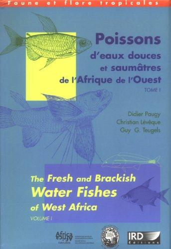 Poissons d'eaux douces et saumtres de l'Afrique de l'Ouest - tomes 1 et 2: The fresh and brackish water fishes of West Africa. Avec 1 cd-rom.