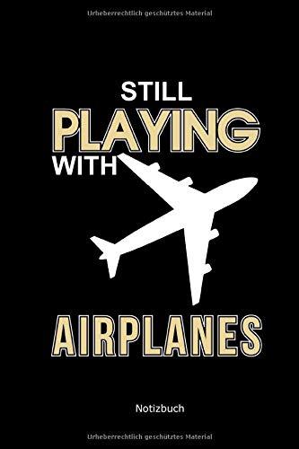 Stewardess Pilot (Notizbuch: A5 Liniert Für Piloten & Flugbegleiter | Lustige Sprüche Stewardess Flugzeug | Still Playing With Airplanes)