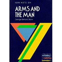 York Notes: Arms And The Man by George Bernard Shaw