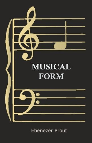Musical Form by Ebenezer Prout (2014-08-27)