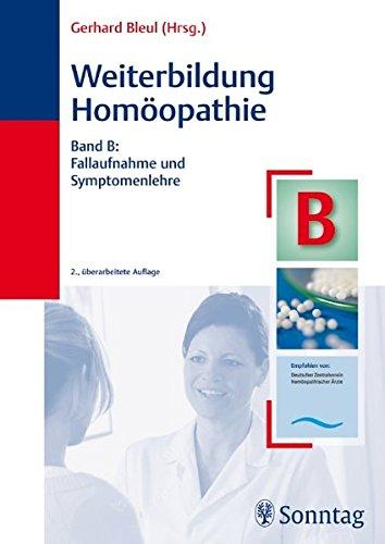 Weiterbildung Homöopathie, Band B: Fallaufnahme und Symptomenlehre