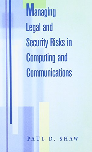 Managing Legal and Security Risks in Computers and Communications by Paul Shaw (1998-01-06)