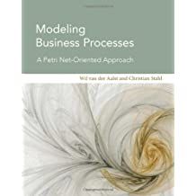 Modeling Business Processes: A Petri Net-Oriented Approach (Information Systems) (English Edition)