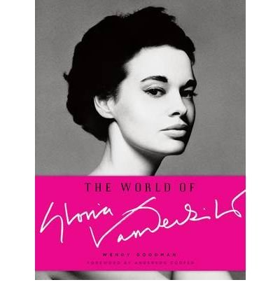 [( The World of Gloria Vanderbilt By Goodman, Wendy ( Author ) Hardcover Nov - 2010)] Hardcover