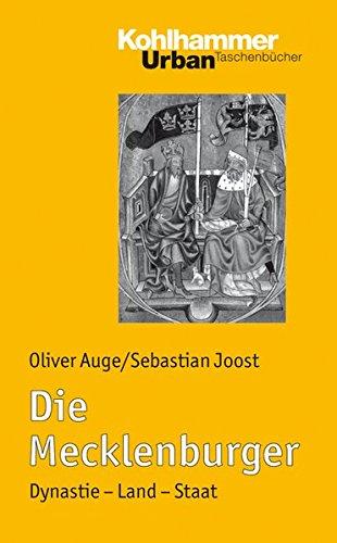 Die Mecklenburger: Dynastie - Land - Staat (Urban-Taschenbücher, Band 645)