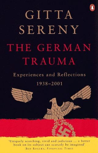 The German Trauma: Experiences and Reflections 1938-1999 (Allen Lane History)