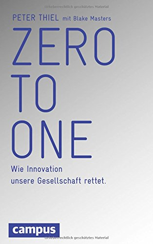 Buchseite und Rezensionen zu 'Zero to One: Wie Innovation unsere Gesellschaft rettet' von Peter Thiel