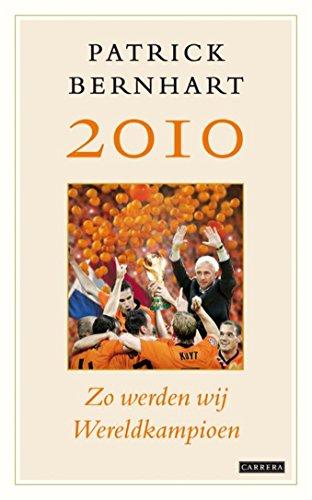 2010 Zo werden wij wereldkampioen (Dutch Edition)