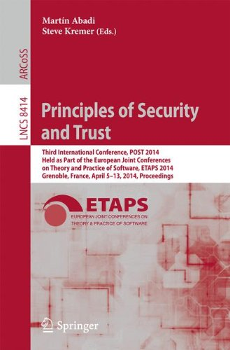 Principles of Security and Trust: Third International Conference, POST 2014, Held as Part of the European Joint Conferences on Theory and Practice of ... (Lecture Notes in Computer Science)