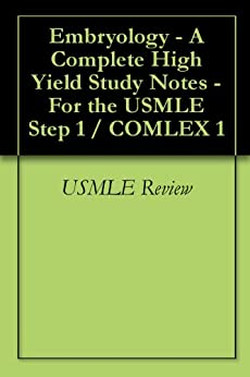 Embryology - A Complete High Yield Study Notes - For The Usmle Step 1 / Comlex 1 por Usmle Review