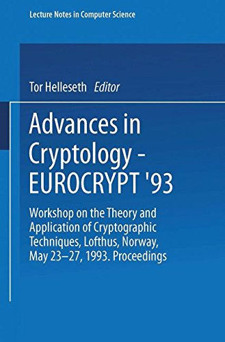 Advances in Cryptology Eurocrypt 93: Workshop on the Theory and Application of Cryptographic Techniques Lofthus, Norway, May 23 27, 1993 Proceedings (Lecture Notes in Computer Science)