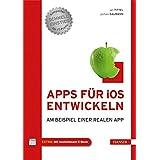 Apps für iOS entwickeln: Am Beispiel einer realen App