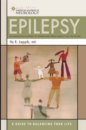 Epilepsy: A Guide to Balancing Your Life (American Academy of Neurology) by Ilo E. Leppik MD (2006-10-24)