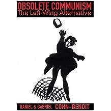 Obsolete Communism: The Left Wing Alternative by Daniel Cohn-Bendit (2001-07-01)