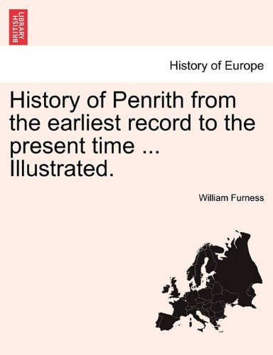 History of Penrith from the earliest record to the present time ... Illustrated.