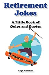 Retirement Jokes: A Little Book of Quips and Quotes