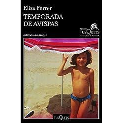 Temporada de avispas: XV Premio Tusquets Editores de Novela 2019 (Andanzas)