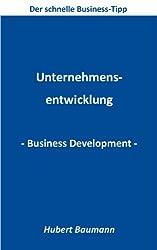Unternehmensentwicklung / Business Development (Der schnelle Business-Tipp 6)