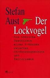 Der Lockvogel: Die tödliche Geschichte eines V-Mannes zwischen Verfassungsschutz und Terrorismus