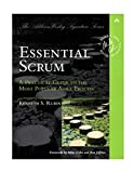 Essential Scrum: A Practical Guide to the Most Popular Agile Process (Addison-Wesley Signature): A Practical Guide To The Most Popular Agile Process (Addison-Wesley Signature Series (Cohn))...
