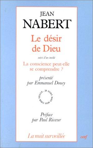 Le désir de Dieu. suivi d'un inédit La conscience peut-elle se comprendre ? par Jean Nabert