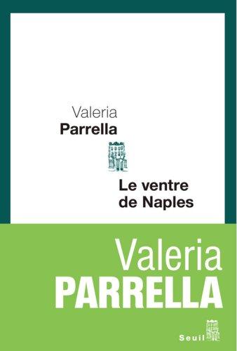 Le ventre de Naples par Valeria Parrella