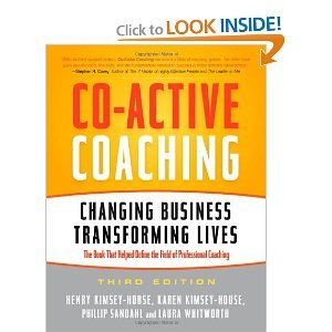 Co-Active Coaching: Changing Business. Transforming Lives 3rd (Third) Edition